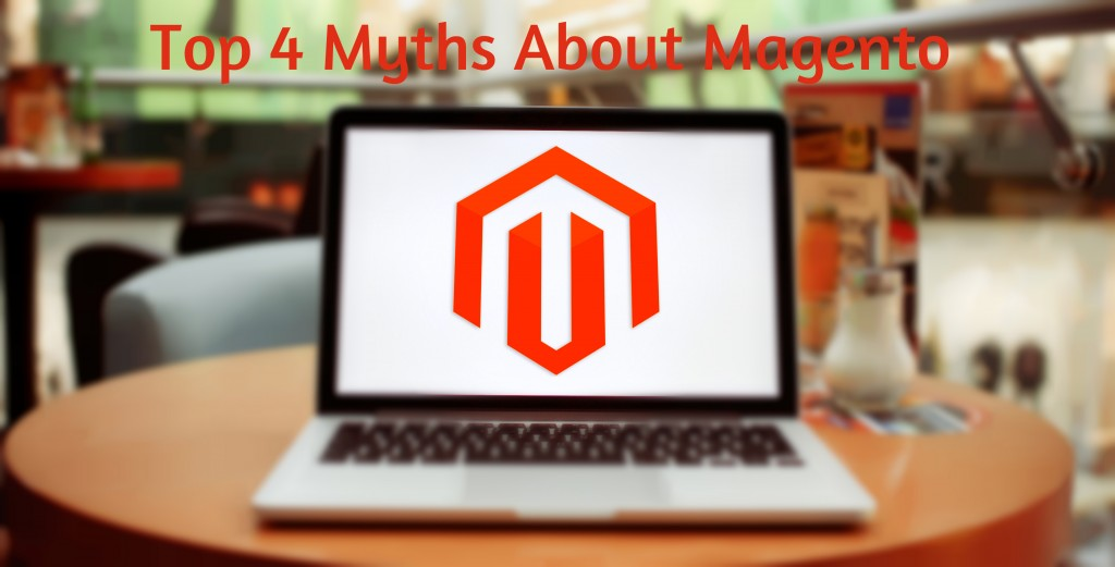 Top Four Myths About Magento Development