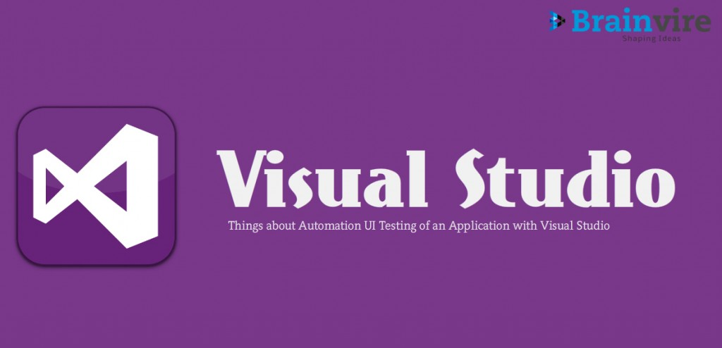 Few Important Things about Automation UI Testing of an Application with Visual Studio