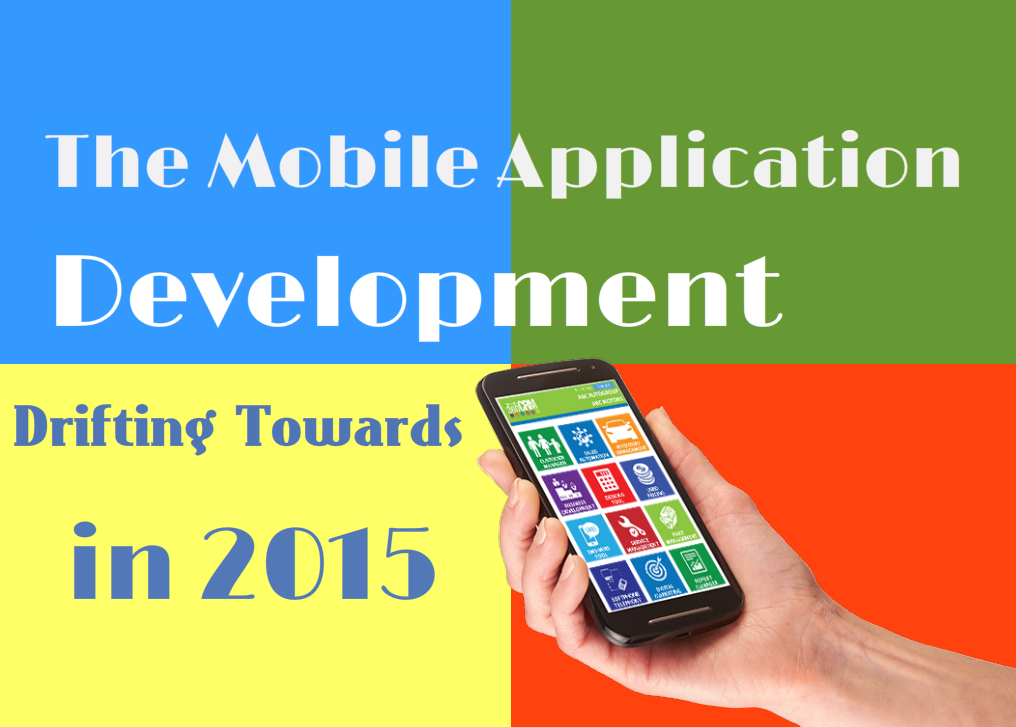 Where is mobile application development drifting towards in 2015
