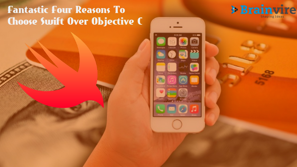 Fantastic Four Reasons To Choose Swift Over Objective C