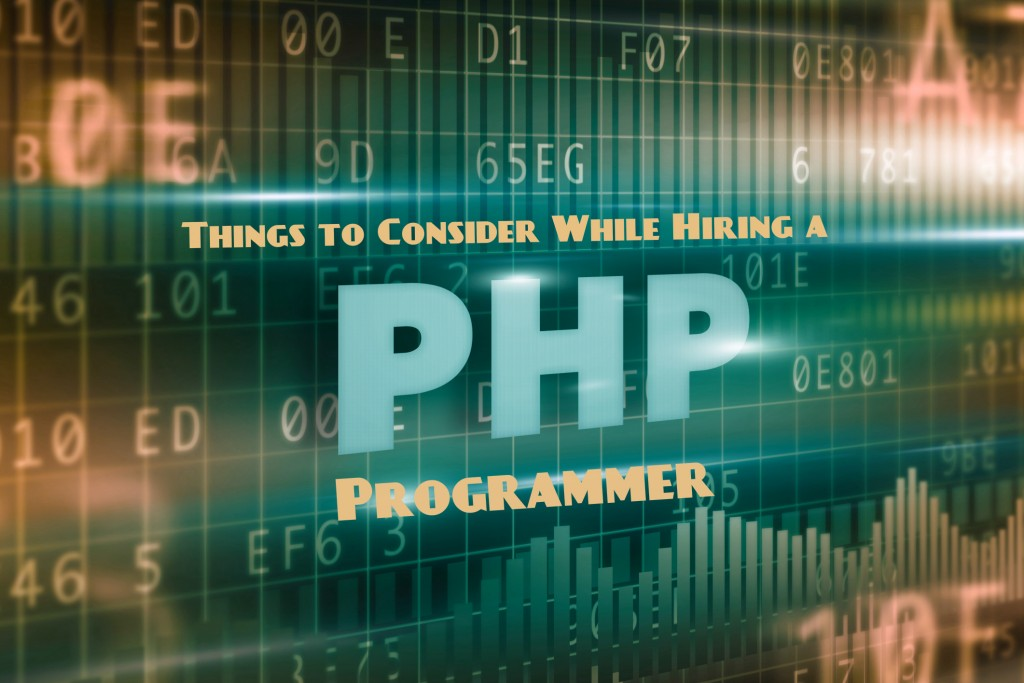 Things to Consider While Hiring a PHP Programmer