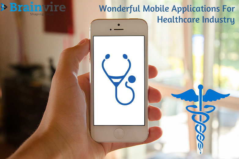 Wonderful Applications of Mobile Apps in Healthcare Industry