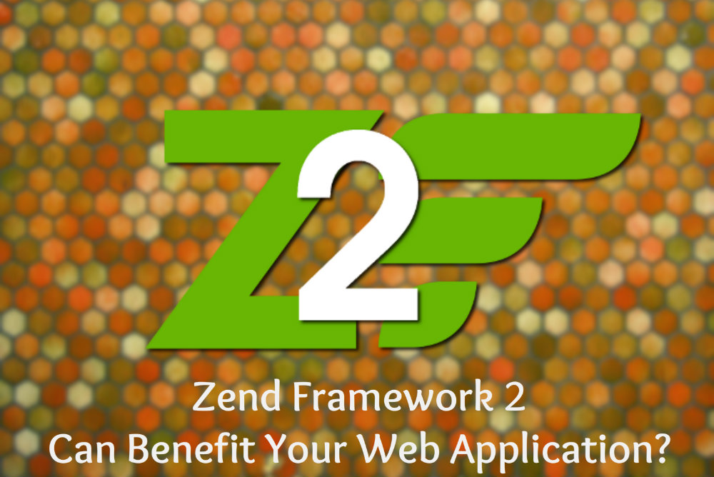 How Zend Framework 2 Can Benefit Your Web Application?