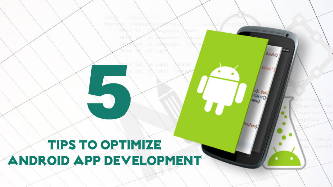 5 Tips To Optimize The Android App Development