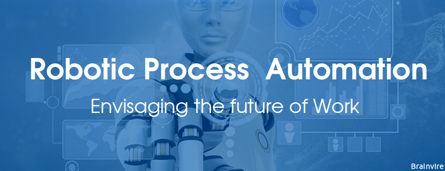 Envisaging the future of Work: Robotic Process  Automation (RPA)
