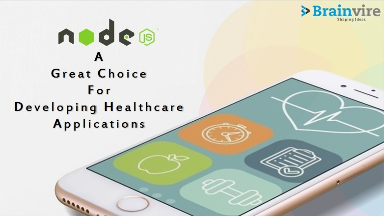 What Makes Node.JS A Great Choice For Developing Healthcare Applications