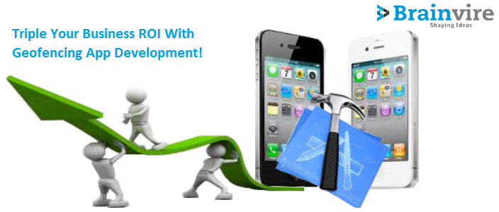 Triple Your Business ROI With Geofencing App Development!