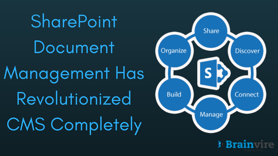 SharePoint Document Management Has Revolutionized CMS Completely