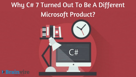 Why C# 7 Turned Out To Be A Different Microsoft Product