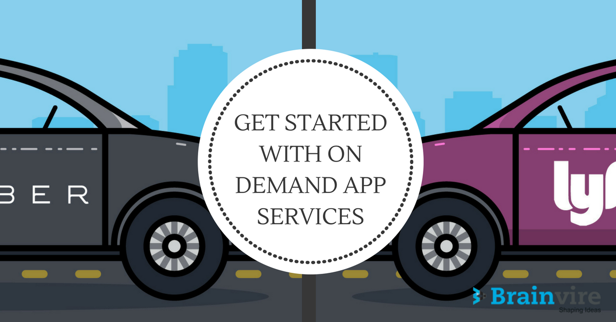 How To Get Started With On Demand App Services
