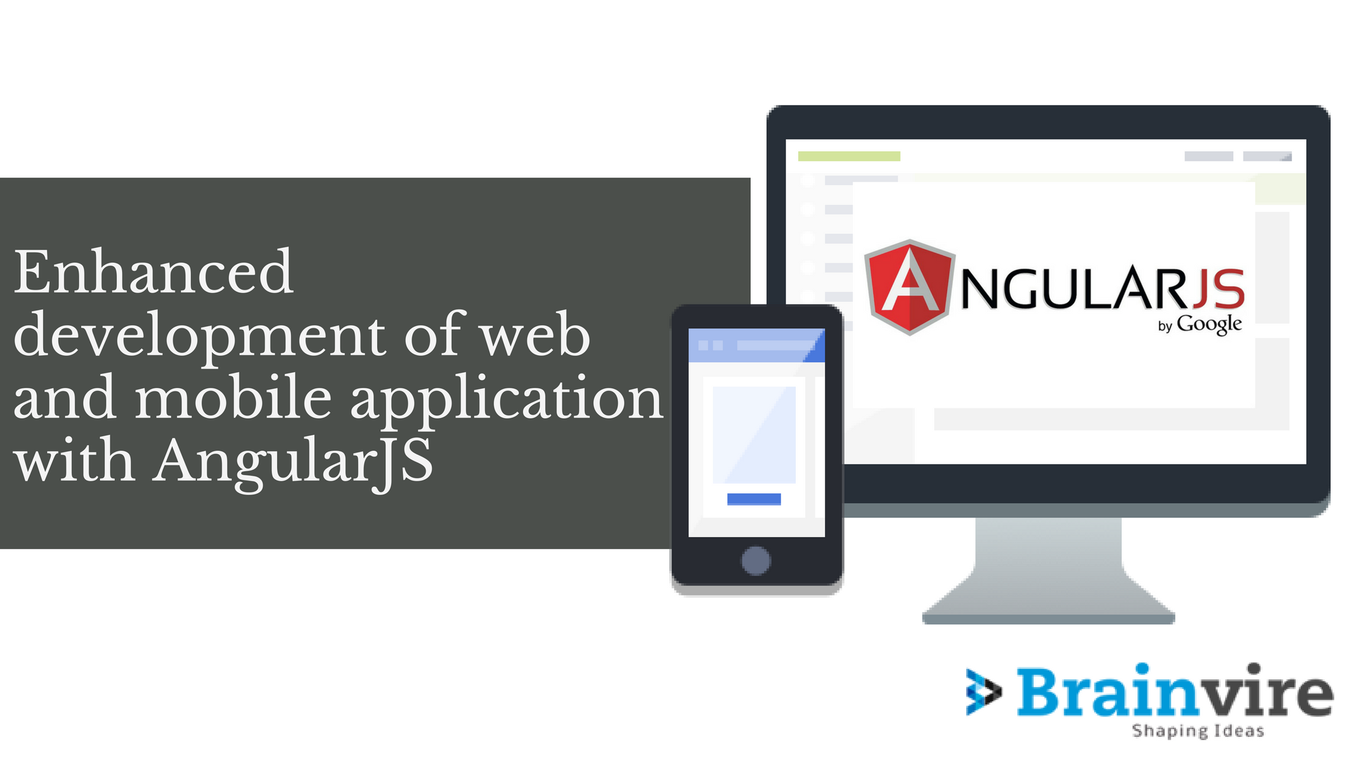Enhanced Development Of Web & Mobile Application With AngularJS