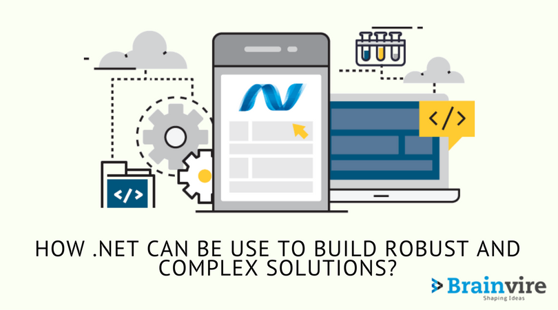 How .Net Can Be Use to Build Robust and Complex Solutions-