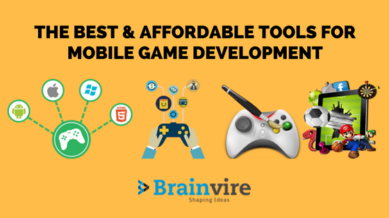 The Best & Affordable Tools for Mobile Game Development