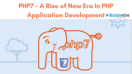 PHP7 – A Rise of New Era In PHP Application Development
