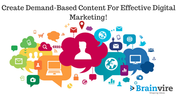 Create Demand-Based Content For Effective Digital Marketing!