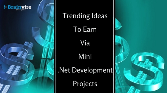 More Trending Ideas To Earn Via Mini .Net Development Projects