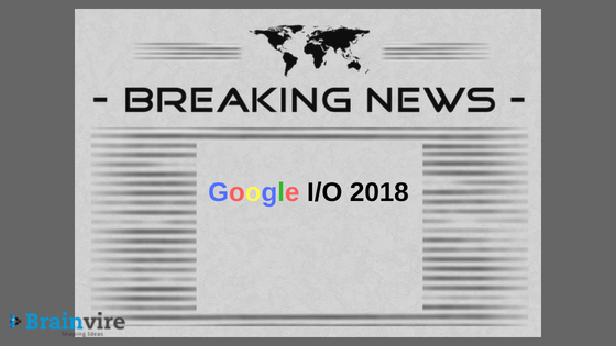 Google Times Headlines: Google I/O 2018 will make your year phenomenal