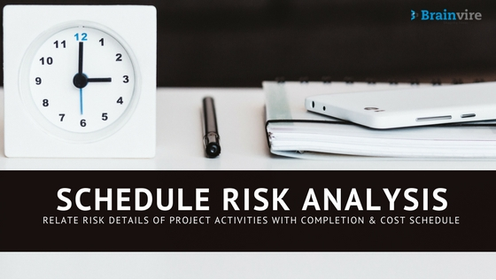 Schedule Risk Analysis: relate risk details of project activities with completion & cost schedule