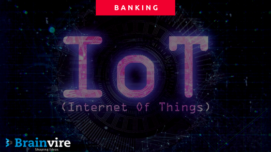 IoT Applications In Banking: The New B2B And B2C Communications Method