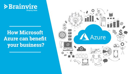 How Microsoft Azure can benefit your business?