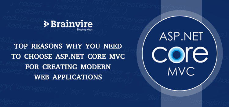 Top Reasons Why You Need to Choose ASP.NET Core MVC for Creating Modern Web Applications