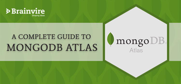 A Complete Guide to MongoDB Atlas