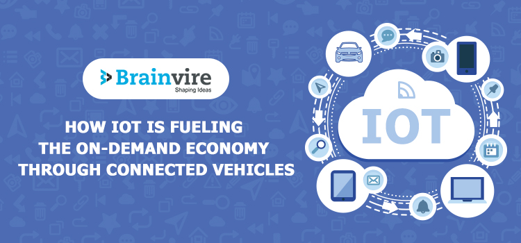 How IoT is Fueling the On-demand Economy Through Connected Vehicles