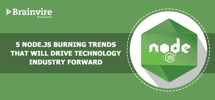 BV5-Node.js-Burning-Trends-That-Will-Drive-Technology-Industry-Forward-