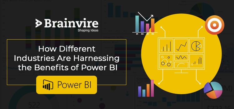 How Different Industries Are Harnessing the Benefits of Power BI