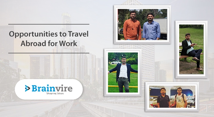 Travel Abroad for Work – Explore Brainvire's Expansive Ocean of Onsite Opportunities