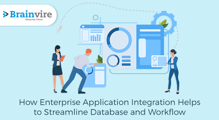 How Enterprise Application Integration Helps To Streamline Database and Workflow
