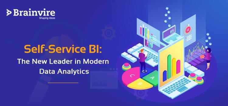 Self-Service BI: The New Leader in Modern Data Analytics