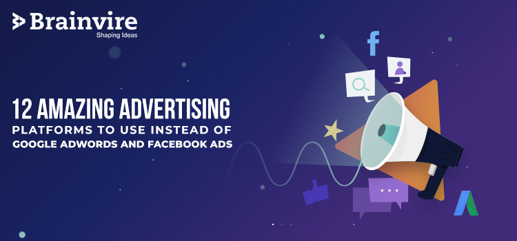 12 Amazing Advertising Platforms to Use Instead of Google AdWords and Facebook Ads