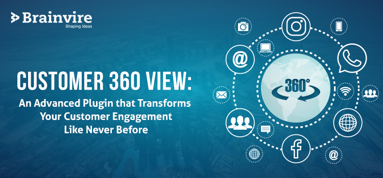 Customer 360 View: An Advanced Plugin that Transforms Your Customer Engagement Like Never Before