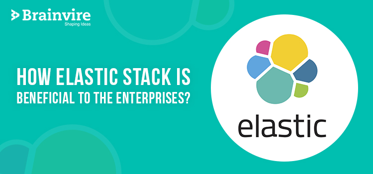 How Elastic Stack Is Beneficial To The Enterprises?