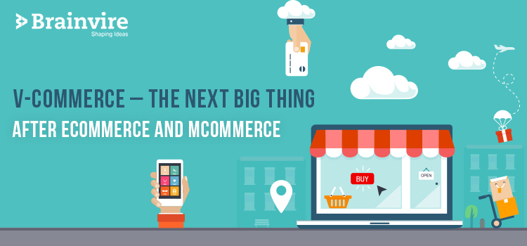 V-commerce - The Next Big Thing After Ecommerce and Mcommerce
