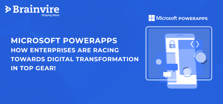 Microsoft PowerApps: How Enterprises Are Racing Towards Digital Transformation in Top Gear!
