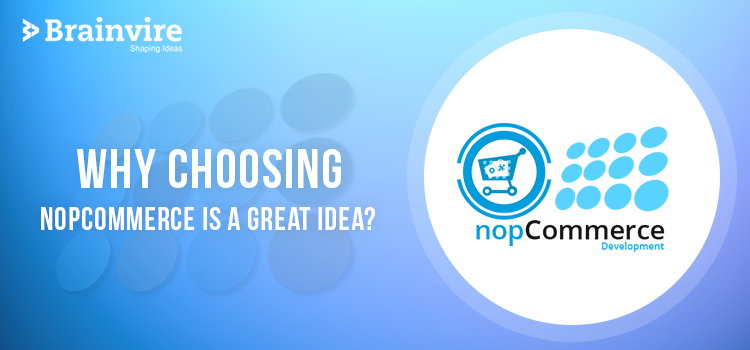 Why Choosing nopCommerce is A Great Idea?