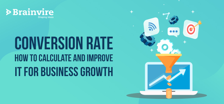 Conversion Rate: How to Calculate and Improve It for Business Growth