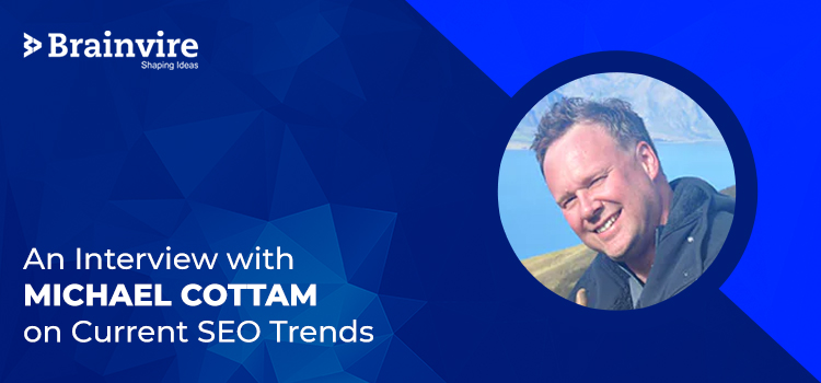 An Interview with Michael Cottam on Current SEO Trends