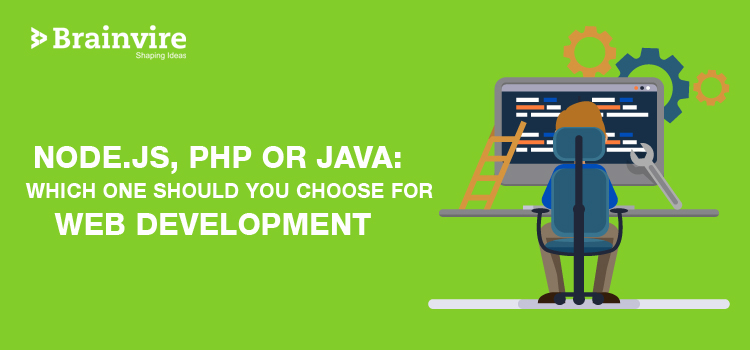 Node.js, PHP or Java: Which One Should You Choose for Web Development