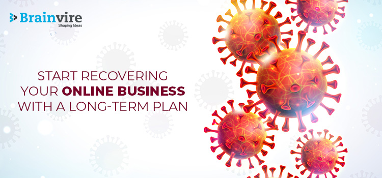 Start Recovering Your Online Business with a Long-term Plan