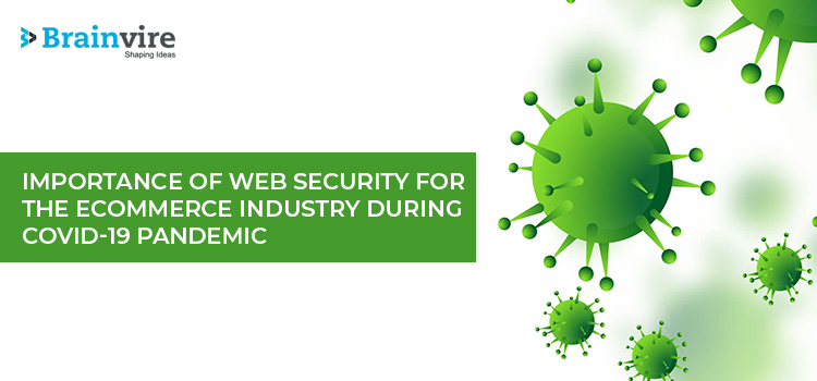 Importance Of Web Security For The Ecommerce Industry During COVID-19 Pandemic