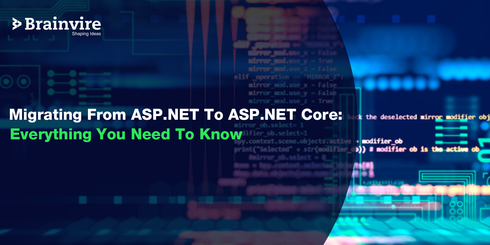 Migrating From ASP .NET To .NET Core: Everything You Need To Know