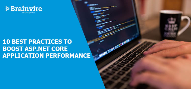 10 Best Practices to Boost ASP.NET Core Application Performance