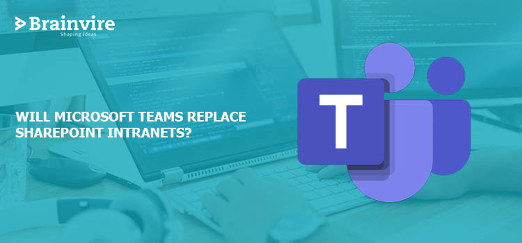 Will Microsoft Teams Replace SharePoint Intranets?