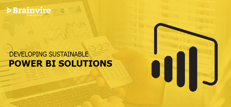 How to Develop Sustainable Power BI Solutions