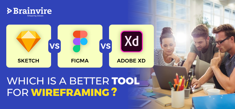Adobe XD Vs Figma Vs Sketch- Which Is a Better Tool for Wireframing?