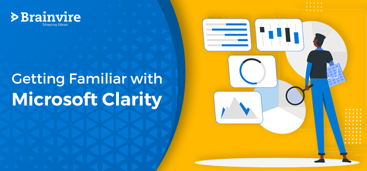 Getting Familiar with Microsoft Clarity