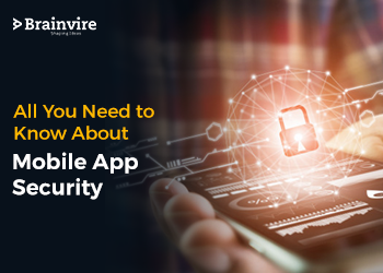 All You Need to Know About  Mobile App Security
